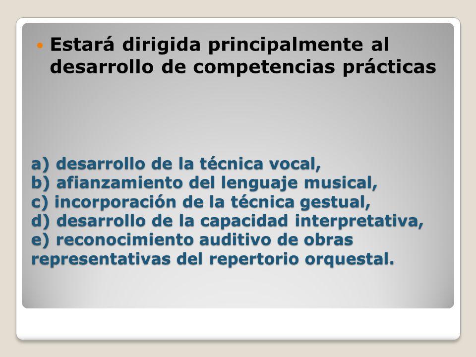 Estará dirigida principalmente al desarrollo de competencias prácticas