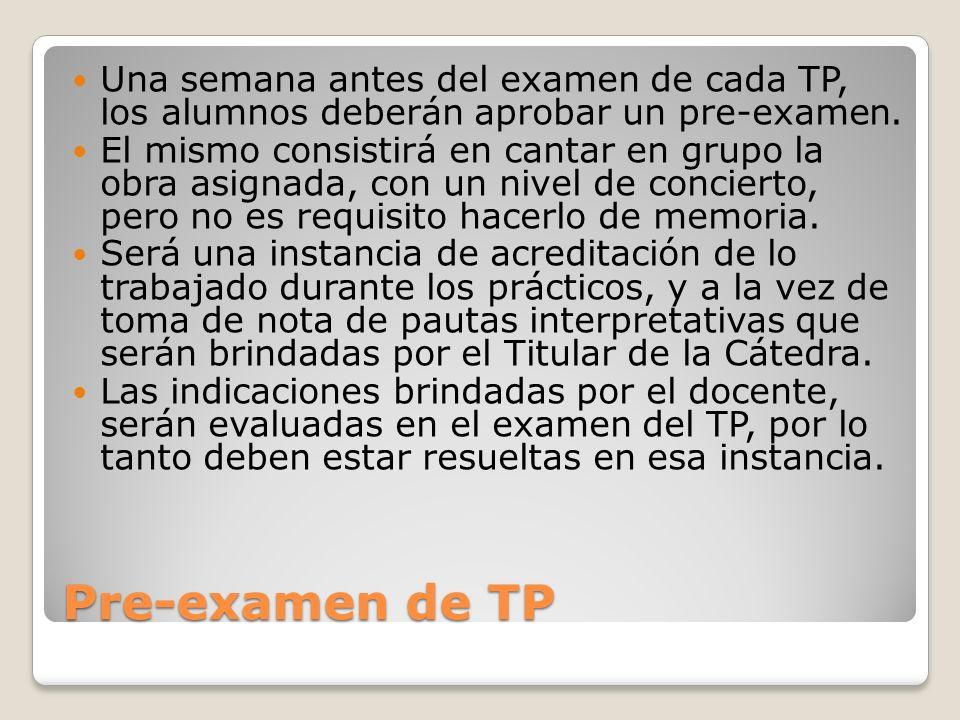 Una semana antes del examen de cada TP, los alumnos deberán aprobar un pre-examen.