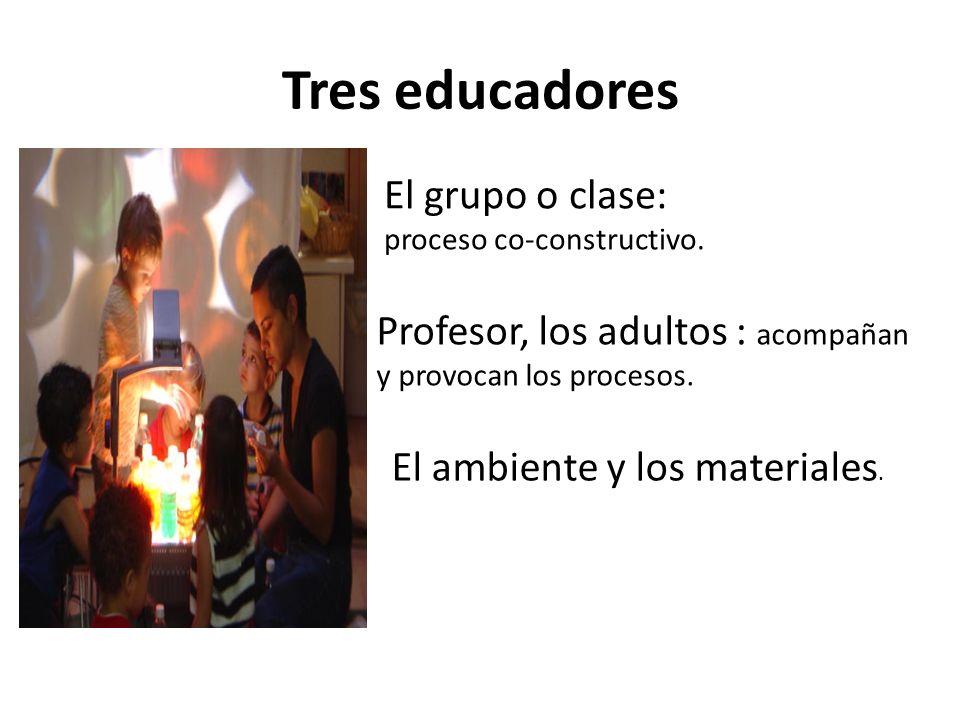 Tres educadores El grupo o clase: