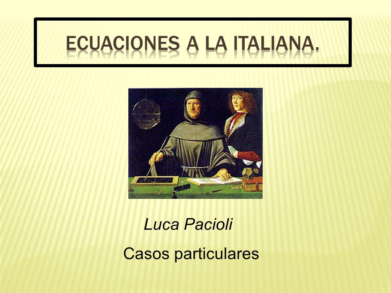 ECUACIONES A LA ITALIANA.