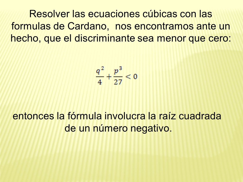entonces la fórmula involucra la raíz cuadrada