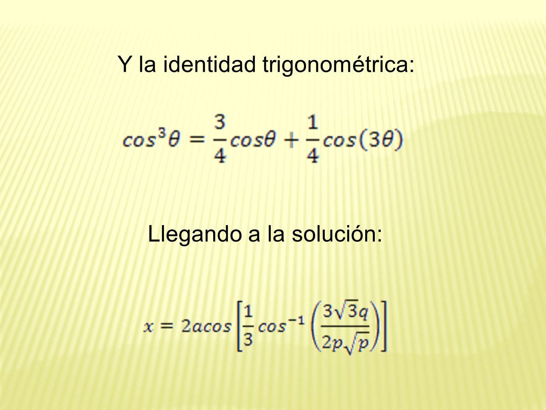 Y la identidad trigonométrica: