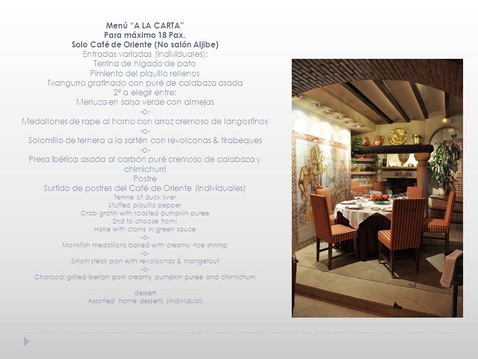 Solo Café de Oriente (No salón Aljibe)