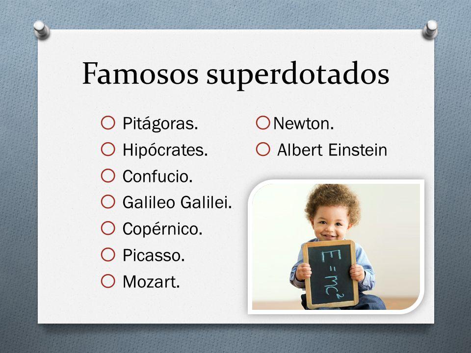 Famosos superdotados Pitágoras. Newton. Hipócrates. Albert Einstein