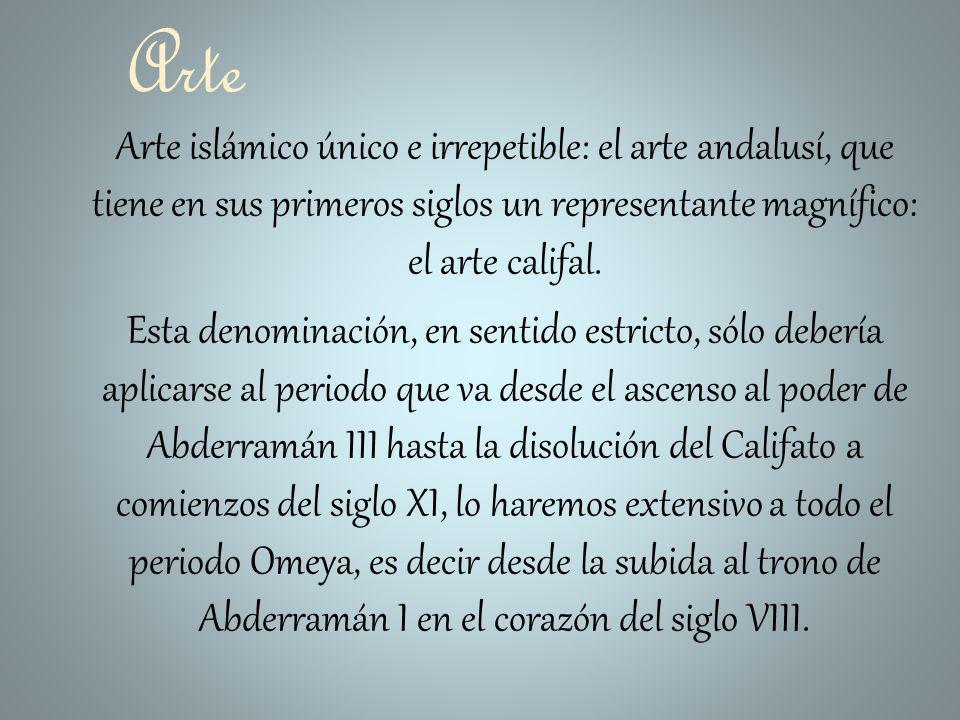 Arte Arte islámico único e irrepetible: el arte andalusí, que tiene en sus primeros siglos un representante magnífico: el arte califal.