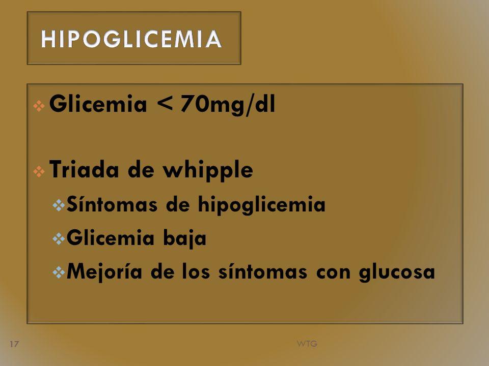 HIPOGLICEMIA Glicemia < 70mg/dl Triada de whipple