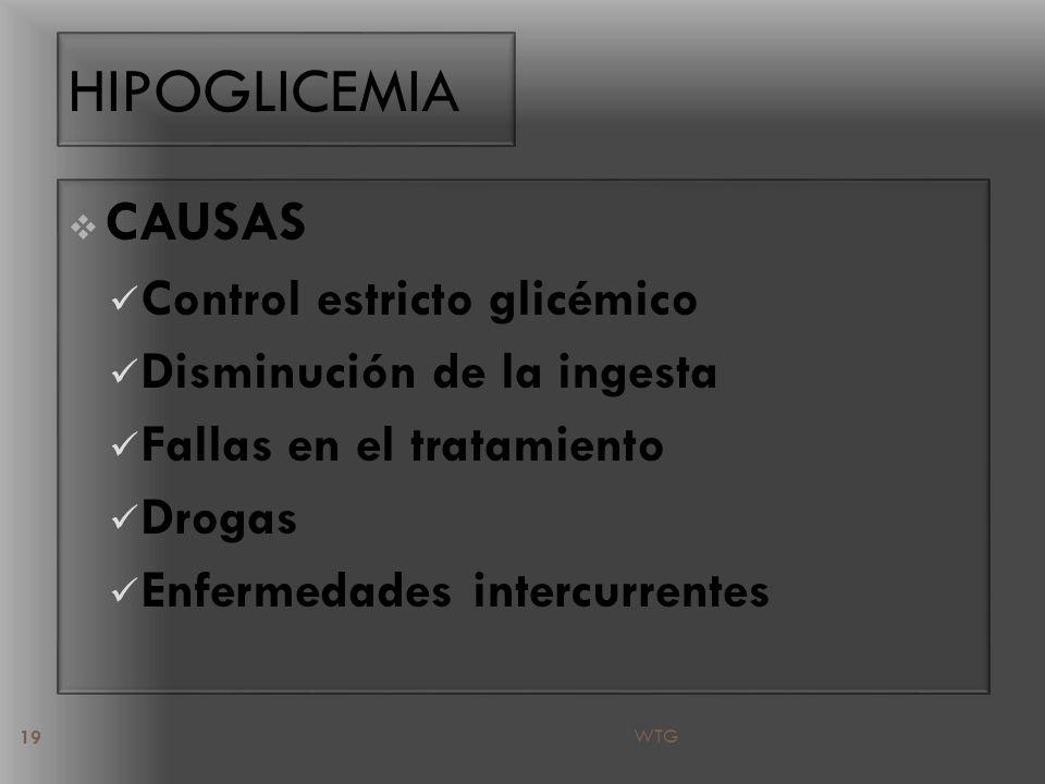 HIPOGLICEMIA CAUSAS Control estricto glicémico