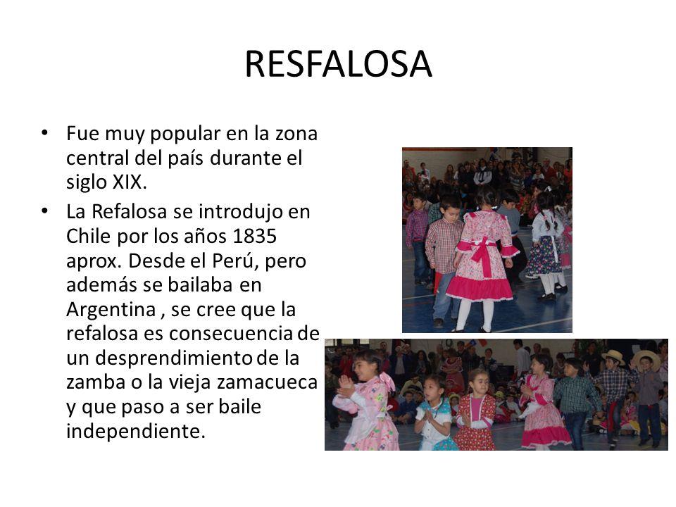 RESFALOSA Fue muy popular en la zona central del país durante el siglo XIX.