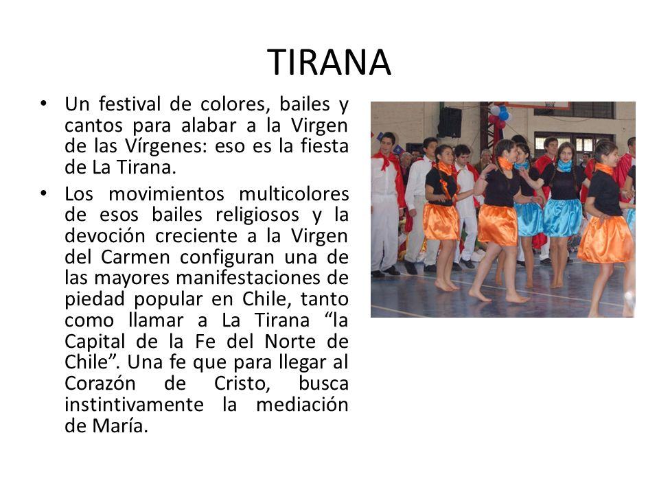 TIRANA Un festival de colores, bailes y cantos para alabar a la Virgen de las Vírgenes: eso es la fiesta de La Tirana.