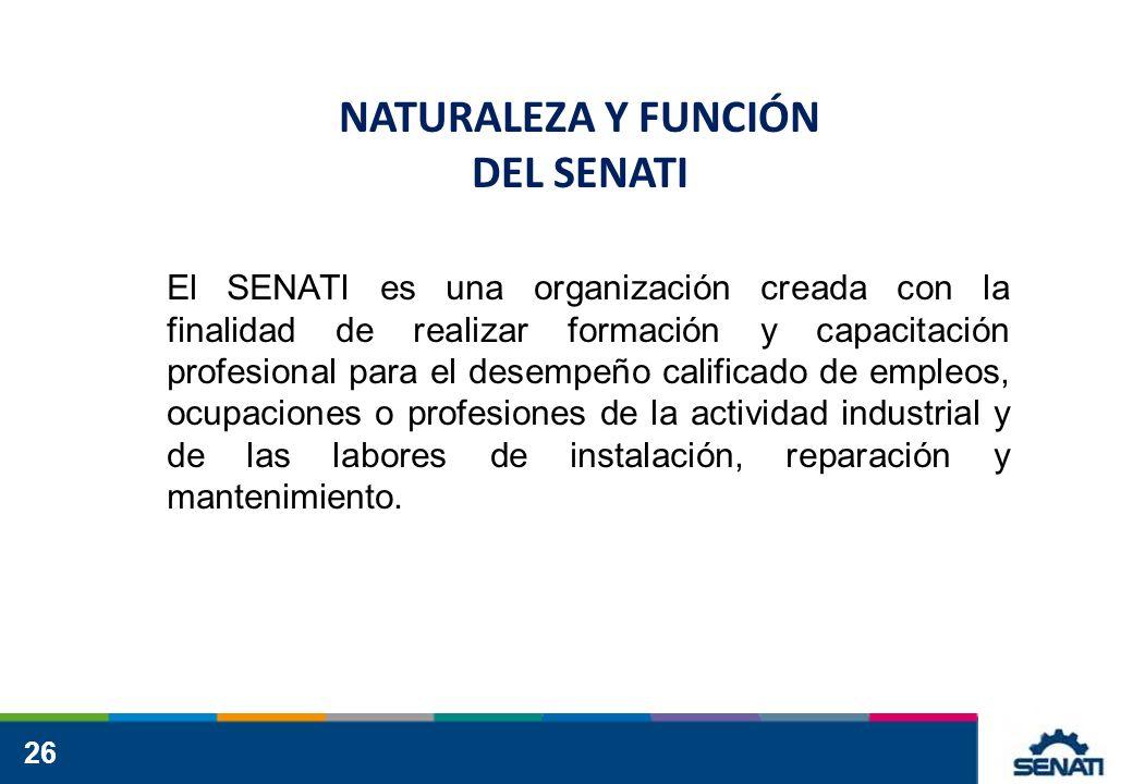 NATURALEZA Y FUNCIÓN DEL SENATI