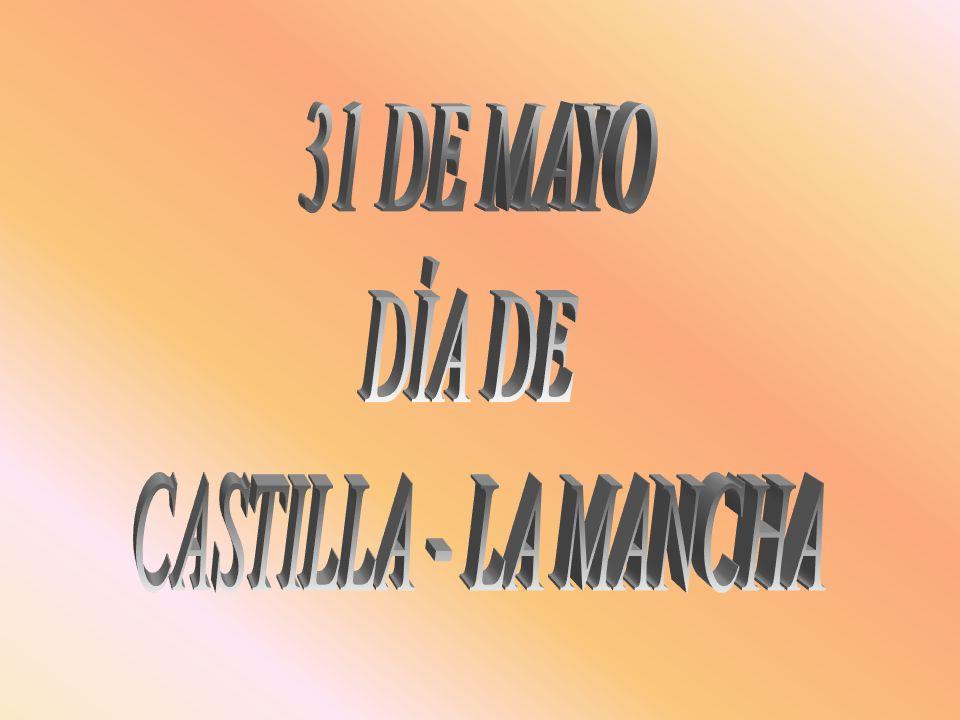 31 DE MAYO DÍA DE CASTILLA - LA MANCHA