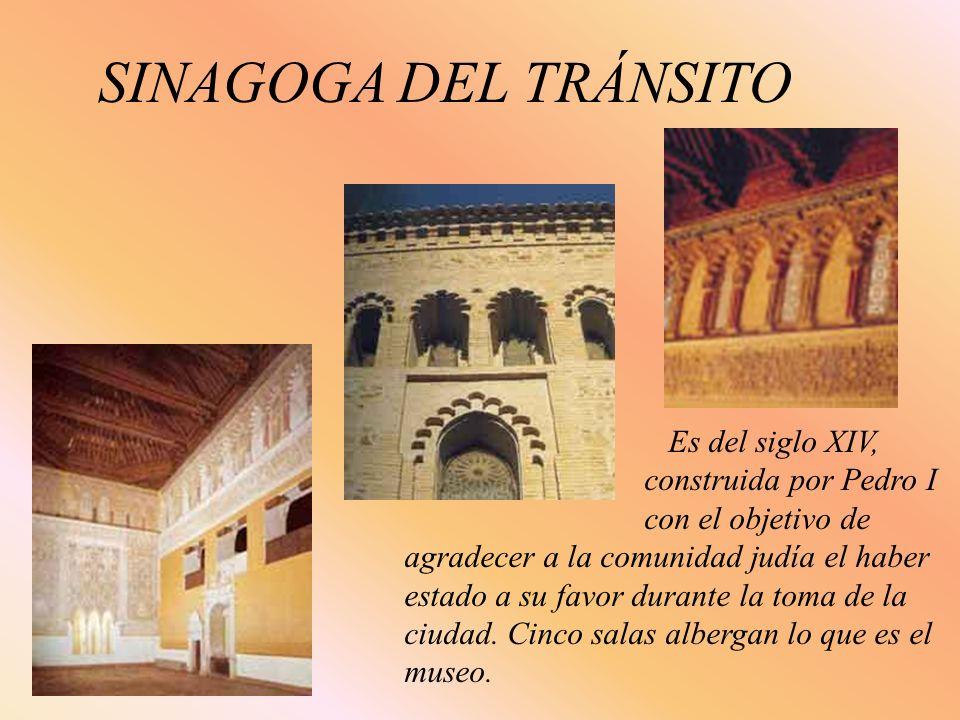 SINAGOGA DEL TRÁNSITO Es del siglo XIV, construida por Pedro I