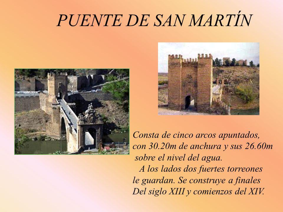 PUENTE DE SAN MARTÍN Consta de cinco arcos apuntados,