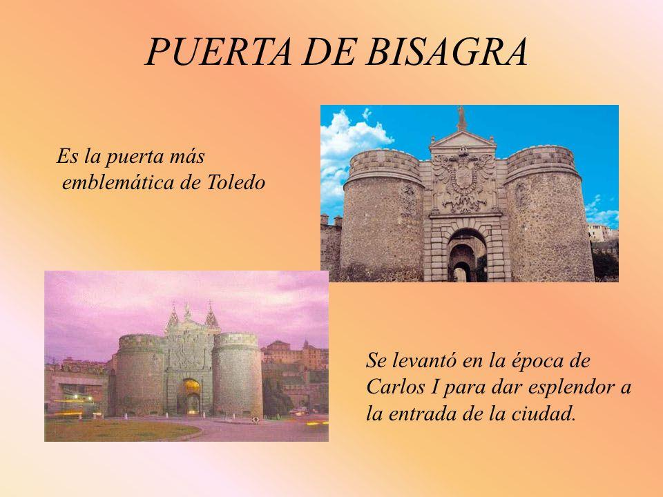 PUERTA DE BISAGRA Es la puerta más emblemática de Toledo