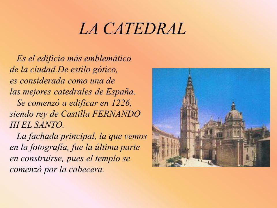 LA CATEDRAL Es el edificio más emblemático