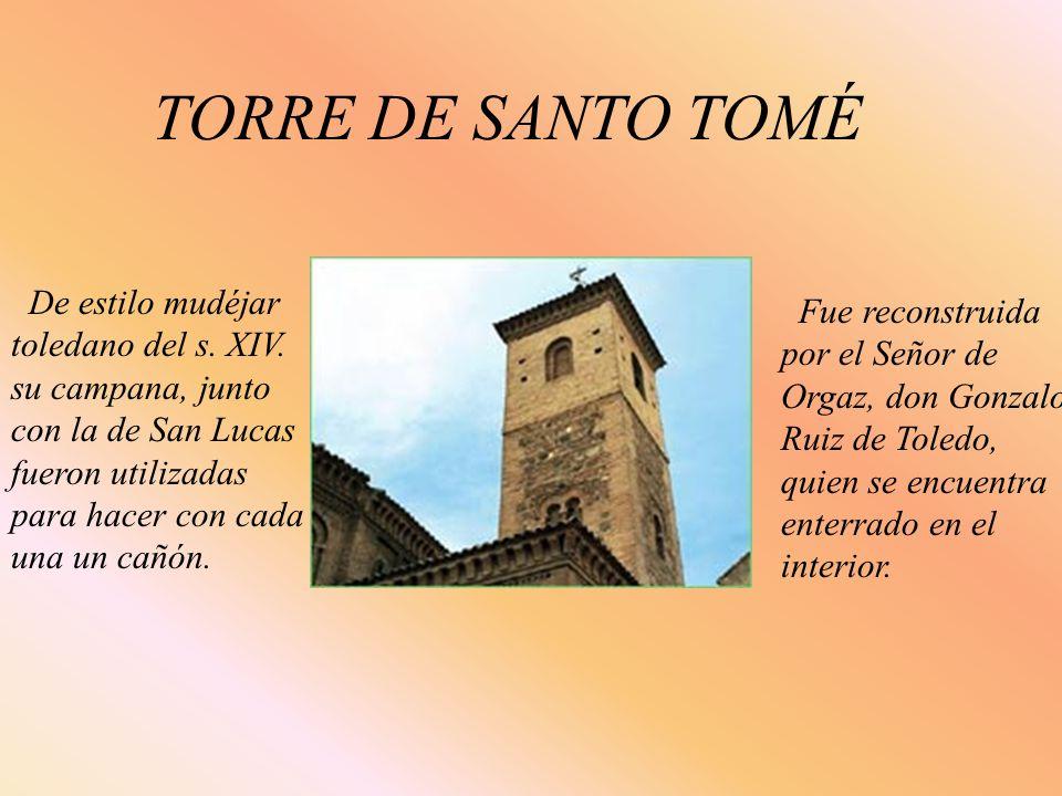 TORRE DE SANTO TOMÉ De estilo mudéjar Fue reconstruida
