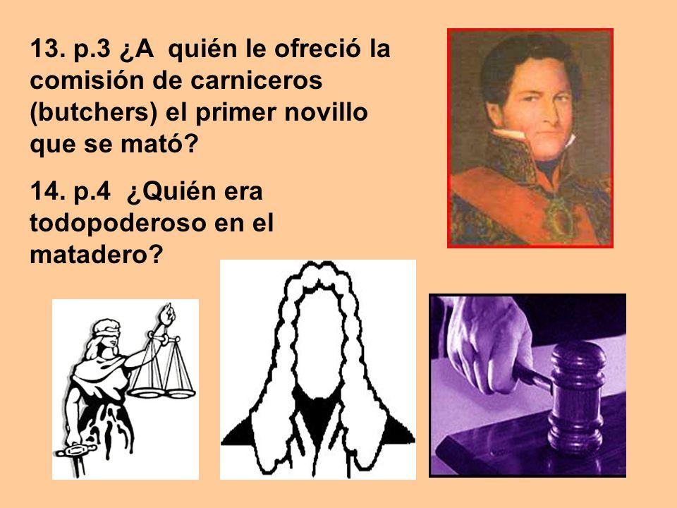 14. p.4 ¿Quién era todopoderoso en el matadero