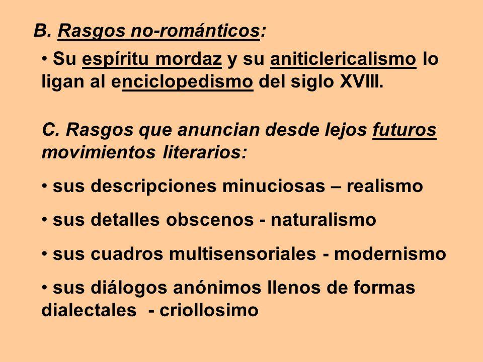 B. Rasgos no-románticos: