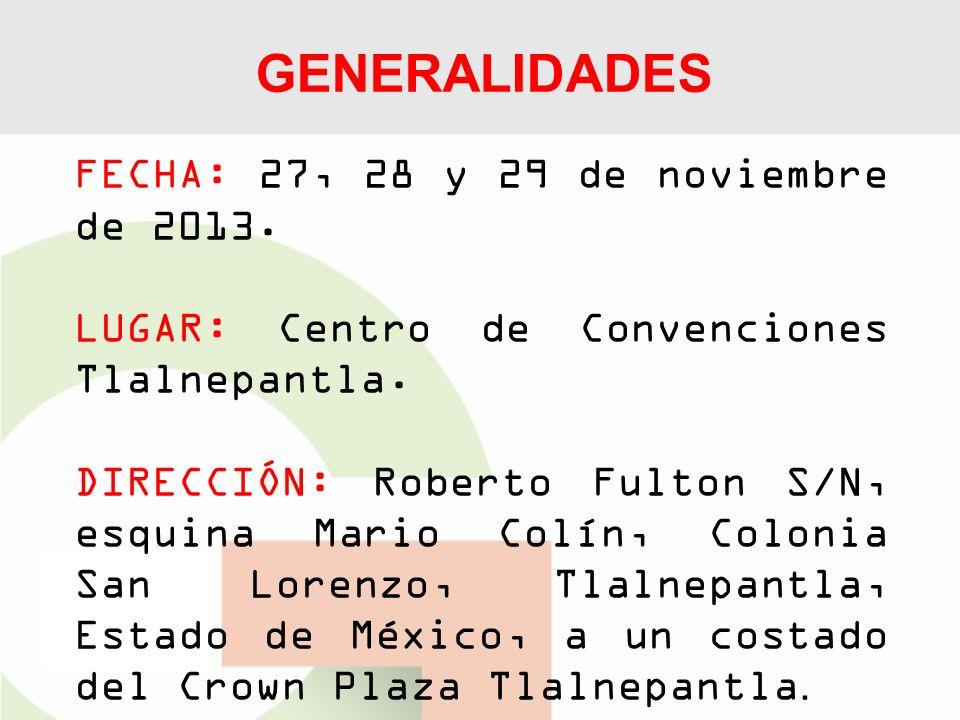 GENERALIDADES FECHA: 27, 28 y 29 de noviembre de 2013.