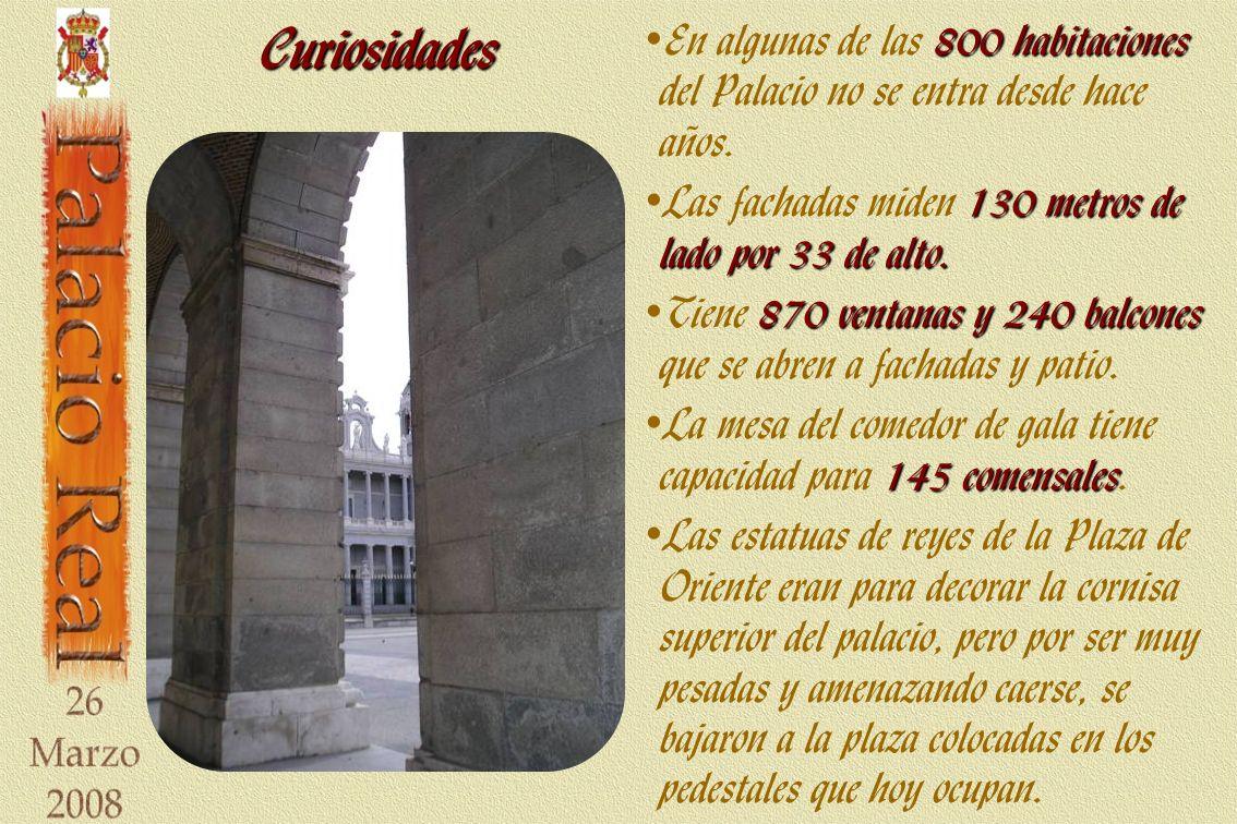 Curiosidades En algunas de las 800 habitaciones del Palacio no se entra desde hace años. Las fachadas miden 130 metros de lado por 33 de alto.