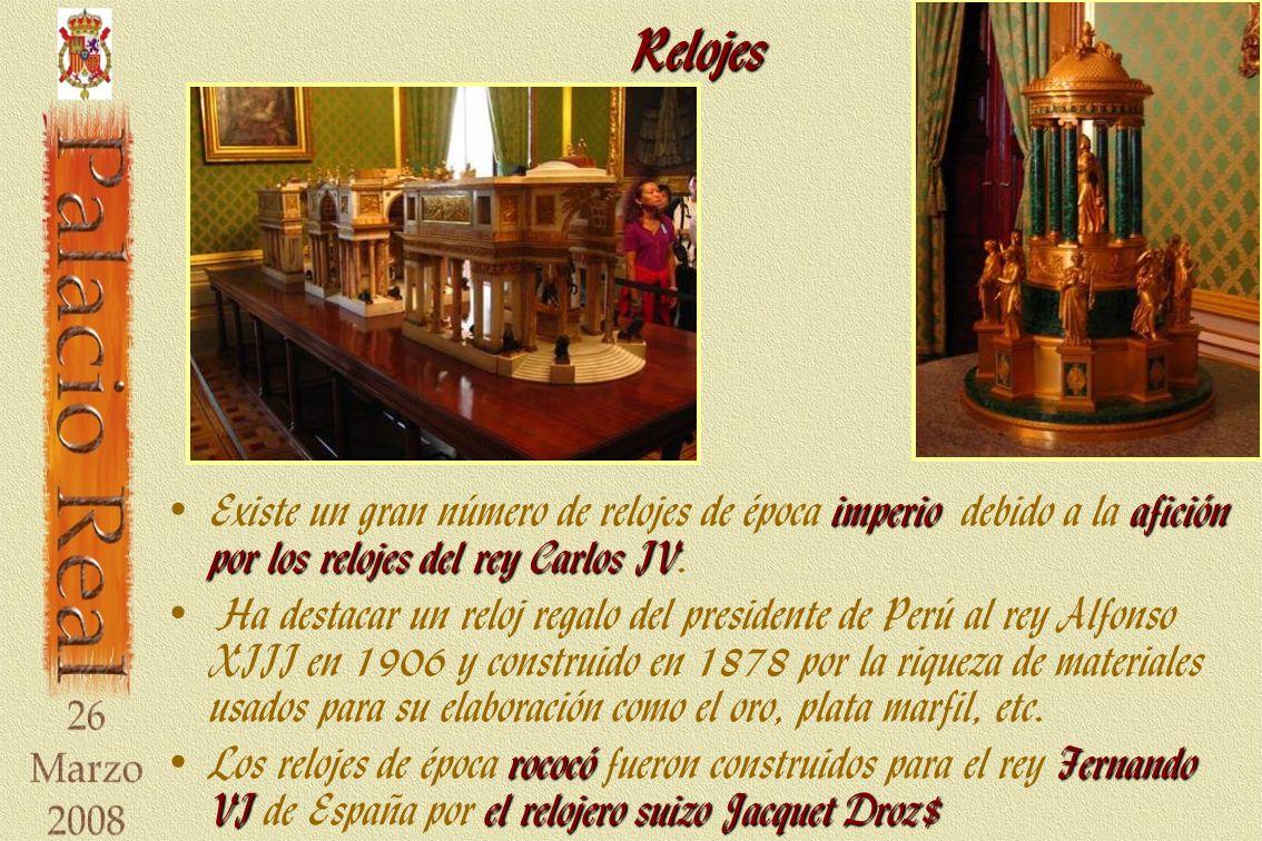 Relojes Existe un gran número de relojes de época imperio debido a la afición por los relojes del rey Carlos IV.