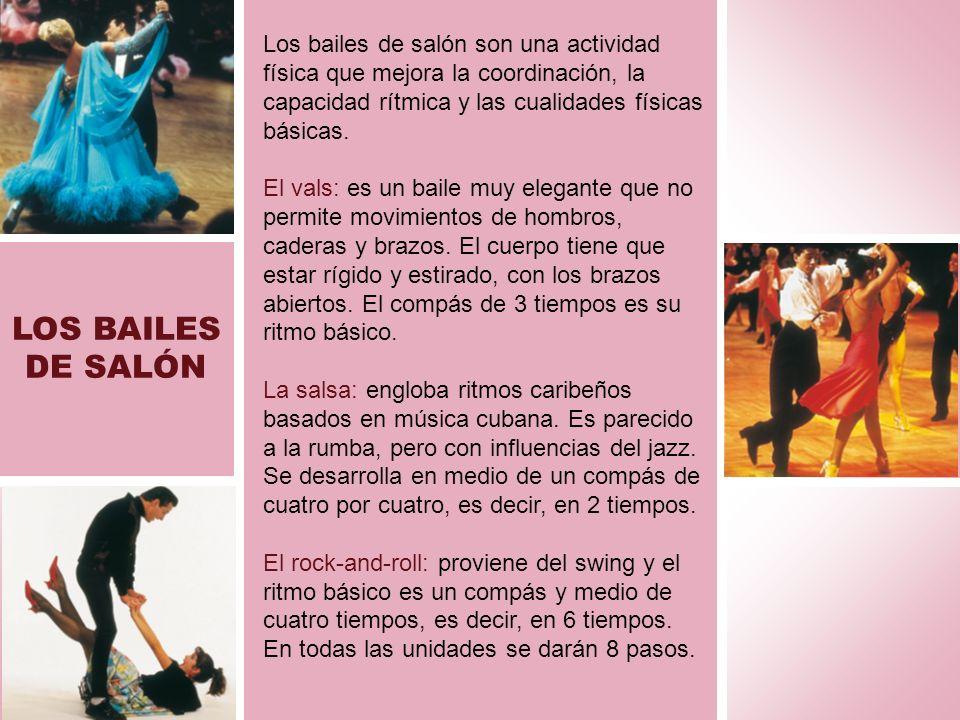 Los bailes de salón son una actividad física que mejora la coordinación, la capacidad rítmica y las cualidades físicas básicas.