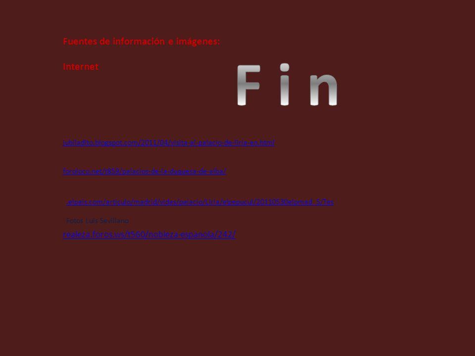 F i n Fuentes de información e imágenes: Internet