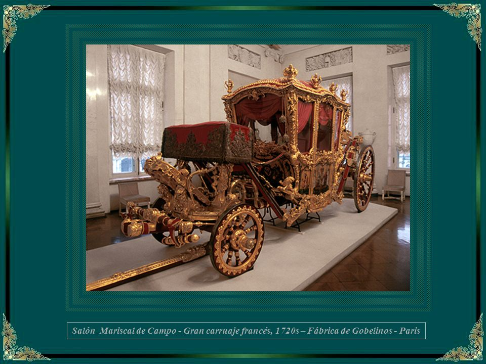 Salón Mariscal de Campo - Gran carruaje francés, 1720s – Fábrica de Gobelinos - Paris