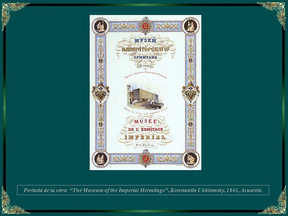 Portada de la obra The Museum of the Imperial Hermitage , Konstantin Ukhtomsky, 1861, Acuarela