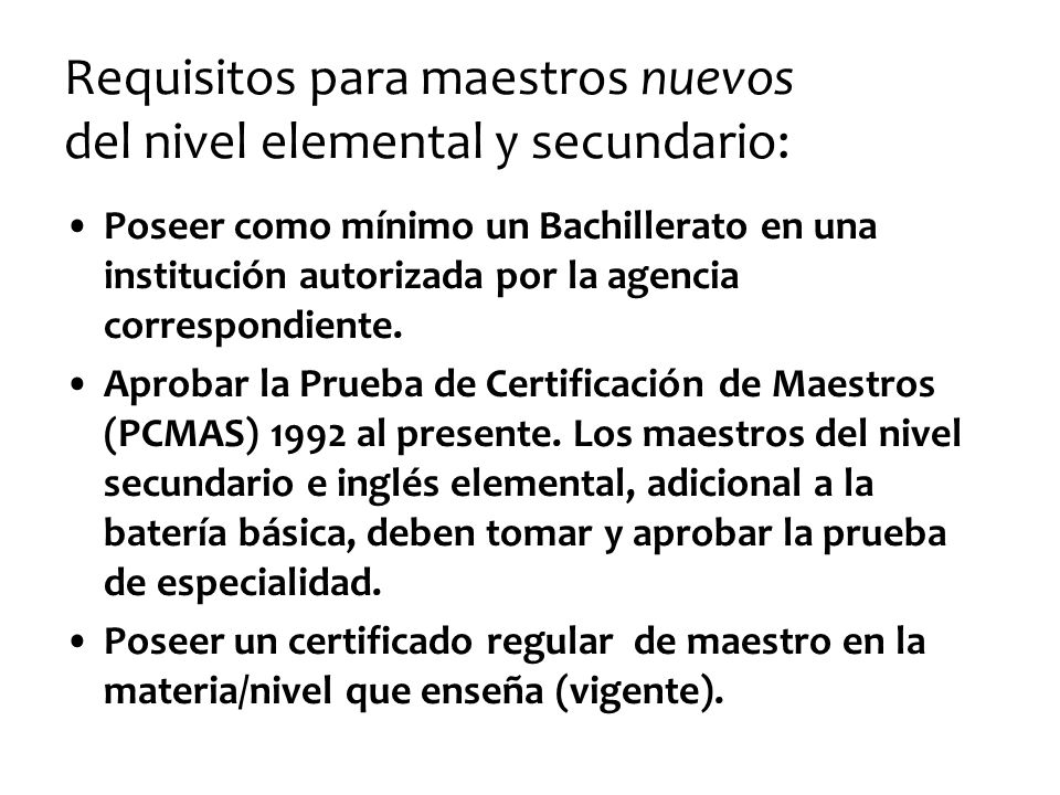 Requisitos para maestros nuevos del nivel elemental y secundario: