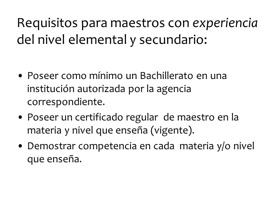 Requisitos para maestros con experiencia del nivel elemental y secundario: