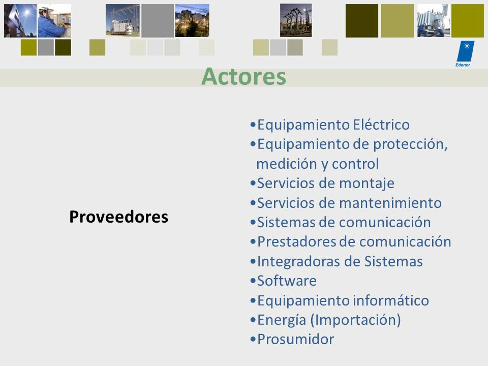 Actores Proveedores Equipamiento Eléctrico Equipamiento de protección,