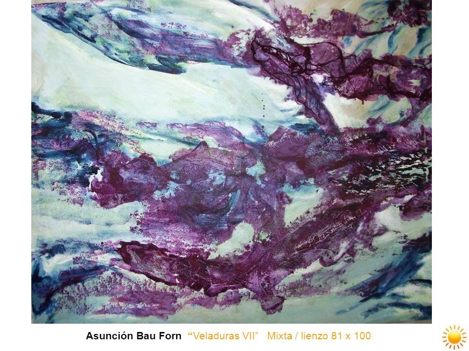 Asunción Bau Forn Veladuras VII Mixta / lienzo 81 x 100