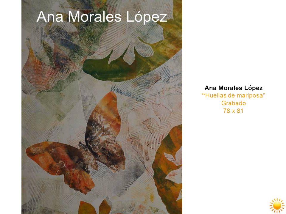 Ana Morales López Huellas de mariposa Grabado 78 x 81