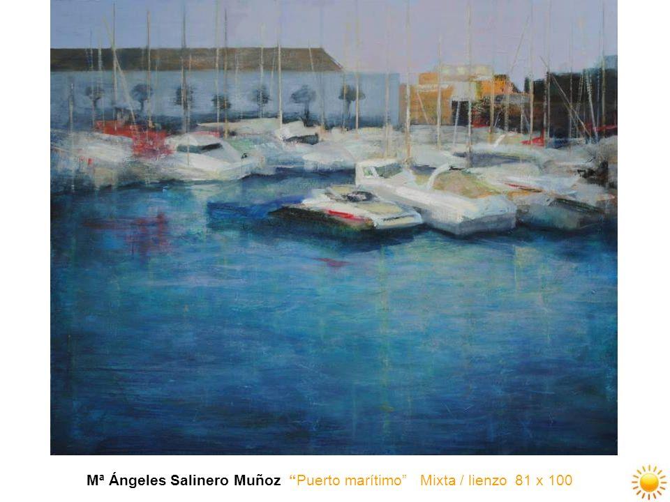 Mª Ángeles Salinero Muñoz Puerto marítimo Mixta / lienzo 81 x 100