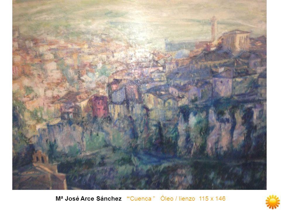 Mª José Arce Sánchez Cuenca Óleo / lienzo 115 x 146