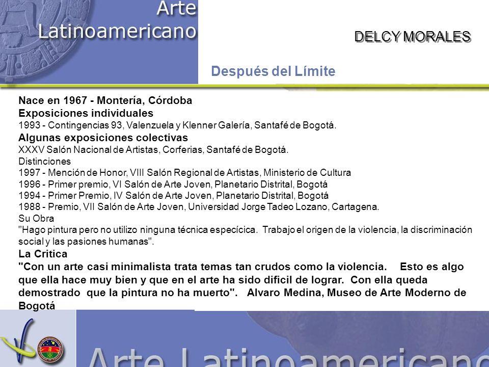 DELCY MORALES Después del Límite Nace en 1967 - Montería, Córdoba