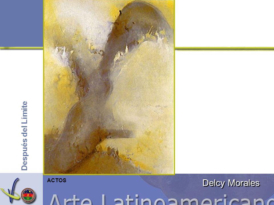 Después del Límite ACTOS Delcy Morales