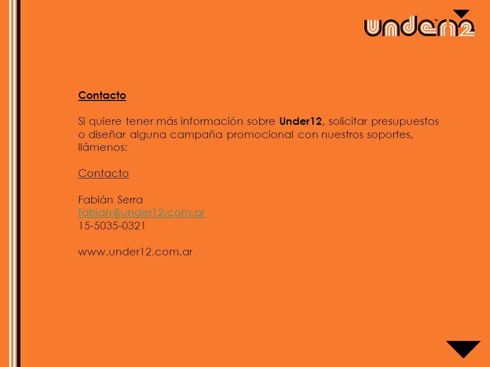 Contacto Si quiere tener más información sobre Under12, solicitar presupuestos o diseñar alguna campaña promocional con nuestros soportes, llámenos: