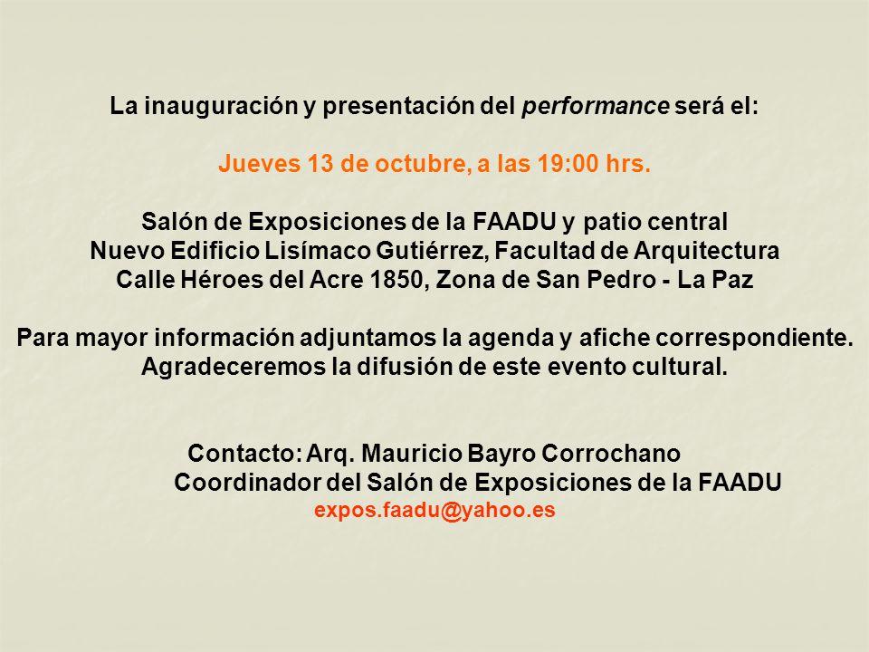 La inauguración y presentación del performance será el: