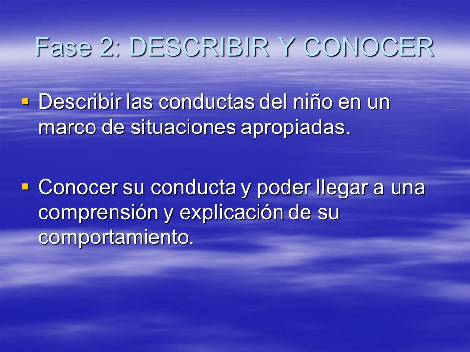 Fase 2: DESCRIBIR Y CONOCER