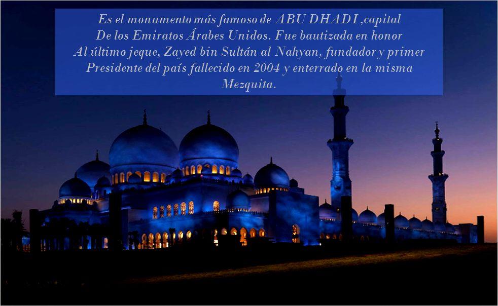 Es el monumento más famoso de ABU DHADI ,capital