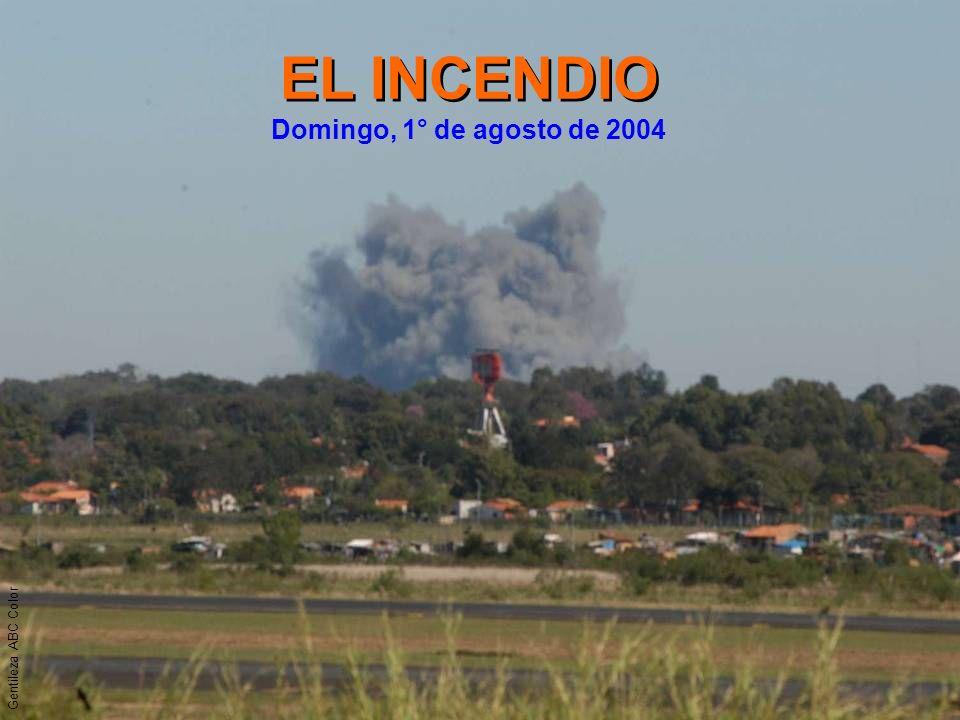 EL INCENDIO Domingo, 1° de agosto de 2004 Gentileza ABC Color