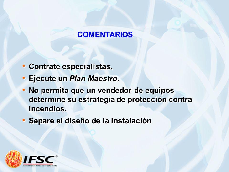 COMENTARIOS Contrate especialistas. Ejecute un Plan Maestro.