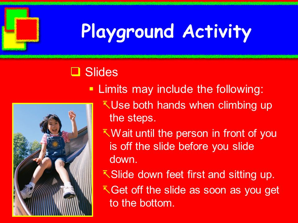 Playground Activity Slides Limits may include the following: