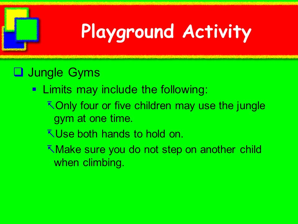 Playground Activity Jungle Gyms Limits may include the following: