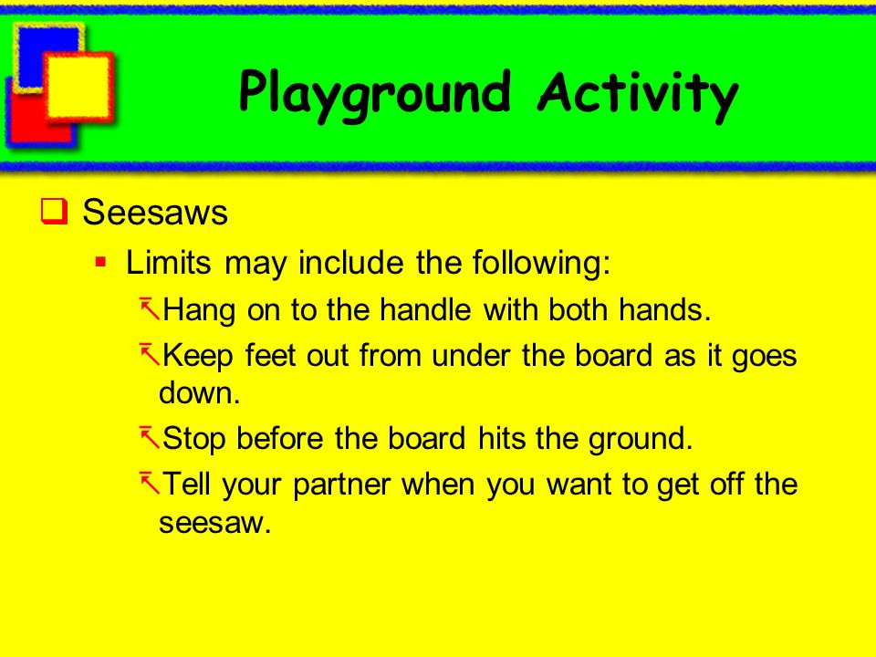 Playground Activity Seesaws Limits may include the following: