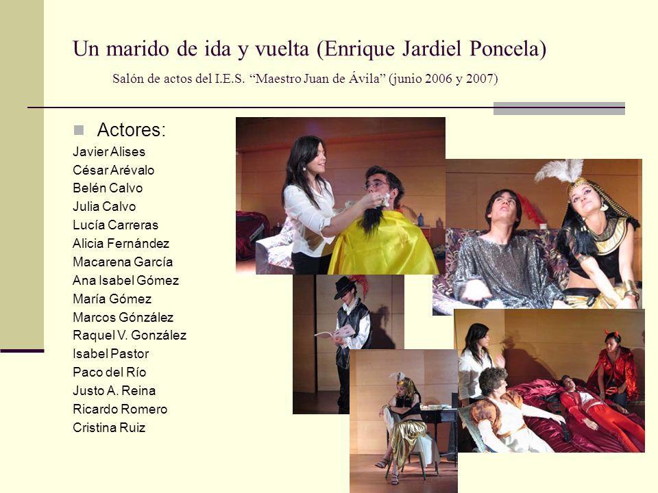 Un marido de ida y vuelta (Enrique Jardiel Poncela) Salón de actos del I.E.S. Maestro Juan de Ávila (junio 2006 y 2007)