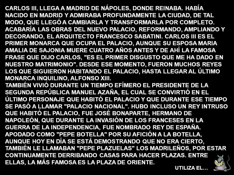 CARLOS III, LLEGA A MADRID DE NÁPOLES, DONDE REINABA