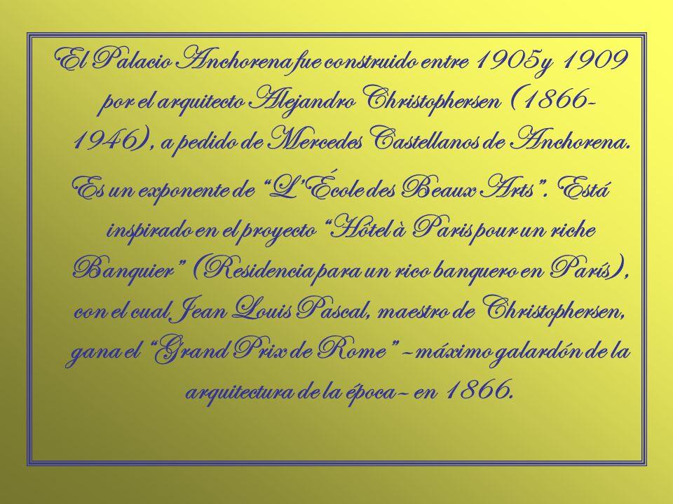 El Palacio Anchorena fue construido entre 1905 y 1909 por el arquitecto Alejandro Christophersen (1866-1946), a pedido de Mercedes Castellanos de Anchorena.